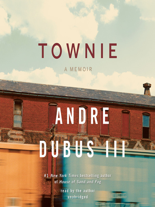 townie by andre dubus iii essay Mr dubus's work has been included in the best american essays and the best  in his 2010 memoir townie, andre dubus iii shares the powerful story of his rough.